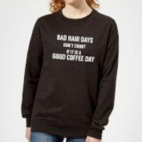Bad Hair Days Don't Count Women's Sweatshirt - Black - XXL - Black