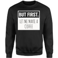 But First Coffee Sweatshirt - Black - L - Black