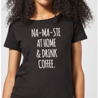 Na-ma-ste at Home and Drink Coffee Women's T-Shirt - Black - L - Black