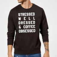 Stressed Dressed and Coffee Obsessed Sweatshirt - Black - XXL - Black