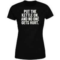 Put the Kettle on and No One Gets Hurt Womens T-Shirt - Black - M - Black