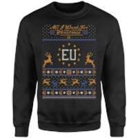 All I Want For Christmas Is EU Black Sweatshirt - M - Black