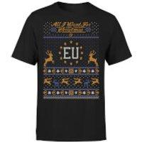 All I Want For Christmas Is EU Black T-Shirt - S - Black