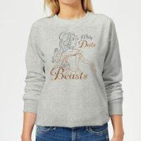 Disney Beauty And The Beast Princess Belle I Only Date Beasts Women's Sweatshirt - Grey - M - Grey