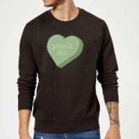 You'll Do Sweatshirt - Black - M - Black