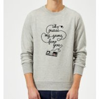 I'd Pause My Game For You Sweatshirt - Grey - S - Grey
