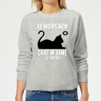 Au Moins Mon Chat M'aime J'espere Women's Sweatshirt - Grey - M - Grey