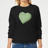 You'll Do Women's Sweatshirt - Black - L - Black