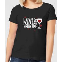 Wine Is My Valentine Women's T-Shirt - Black - L - Black