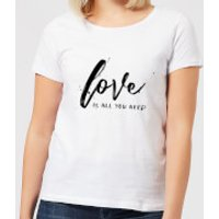 Love Is All You Need Women's T-Shirt - White - 5XL - White