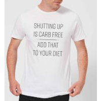 Shutting Up Is Carb Free T-Shirt - White - XXL - White