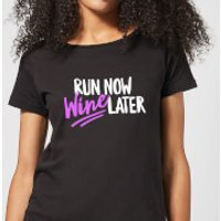 Run Now WIne Later Women's T-Shirt - Black - S - Black