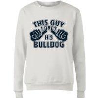 This Guy Loves His Bulldog Women´s Sweatshirt - White - XS - Weiß