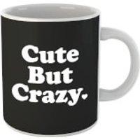 Cute But Crazy Mug - Cute Gifts