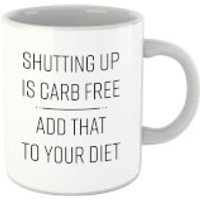 Shutting Up Is Carb Free Mug