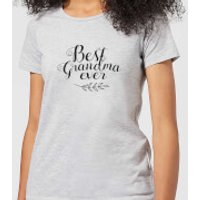 Best Grandma Ever Women's T-Shirt - Grey - XS - Grey - Grandma Gifts