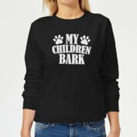 My Children Bark Women's Sweatshirt - Black - 5XL - Black - Children Gifts