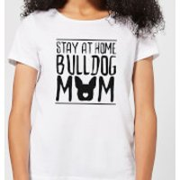 Stay At Home Bulldog Mom Women´s T-Shirt - White - L - Weiß