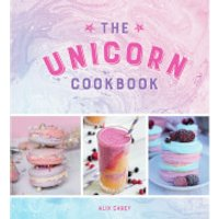The Unicorn Cookbook: Magical Recipes for Lovers of the Mythical Creature (Hardback) - Books Gifts