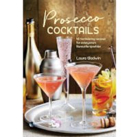 Prosecco Cocktails - 40 Tantalizing Recipes (Hardback) - Books Gifts