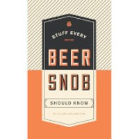 Stuff Every Beer Snob Should Know (Hardback) - Stuff Gifts