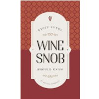 Stuff Every Wine Snob Should Know (Hardback) - Books Gifts