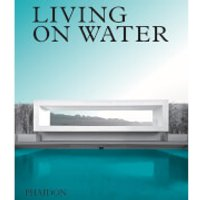 Phaidon: Living on Water - Contemporary Houses Framed by Water - Book Gifts