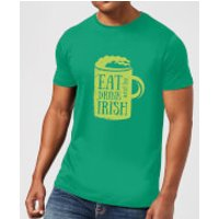 Eat, Drink And Be Irish T-Shirt - Kelly Green - XXL - Kelly Green - Drink Gifts
