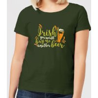 Irish You Would Buy Me Another Beer Women's T-Shirt - Forest Green - XXL - Forest Green - Irish Gifts
