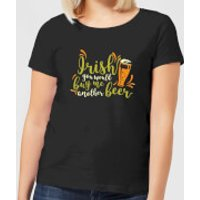 Irish You Would Buy Me Another Beer Women's T-Shirt - Black - L - Black - Irish Gifts