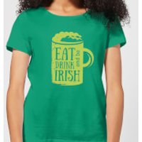 Eat, Drink And Be Irish Women's T-Shirt - Kelly Green - XXL - Kelly Green - Drink Gifts