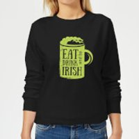 Eat, Drink And Be Irish Women's Sweatshirt - Black - XXL - Black - Drink Gifts