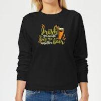 Irish You Would Buy Me Another Beer Women's Sweatshirt - Black - XXL - Black - Irish Gifts