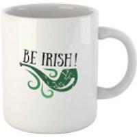 Be Irish Mug - Irish Gifts