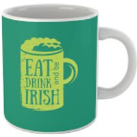 Eat, Drink And Be Irish Mug - Drink Gifts