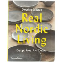 Thames and Hudson Ltd: Real Nordic Living - Design. Food. Art. Travel.