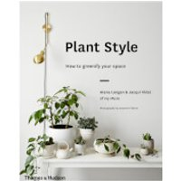 Thames and Hudson Ltd Australia: Plant Style - How to Greenify Your Space