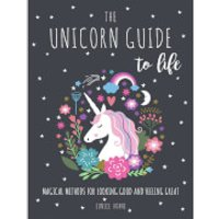 The Unicorn Guide to Life Hardback Book - Books Gifts
