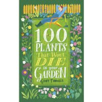 100 Plants That Won't Die in Your Garden Paperback Book - Books Gifts