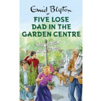 Five Lose Dad in the Garden Centre Hardback Book by Enid Blyton - Books Gifts