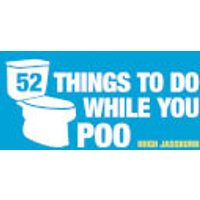 52 Things to do While You Poo Hardback Book - Books Gifts