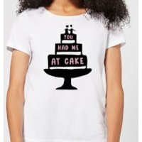 You Had Me At Cake Women's T-Shirt - White - XXL - White - Cake Gifts