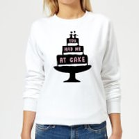 You Had Me At Cake Women's Sweatshirt - White - S - White - Cake Gifts