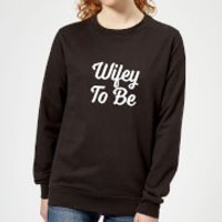 Wifey To Be Women's Sweatshirt - Black - XXL - Black