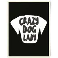 Crazy Dog Lady Art Print - Crazy Gifts