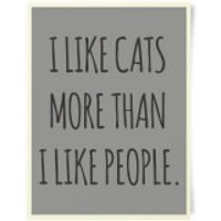 I Like Cats More Than People Art Print - Cats Gifts