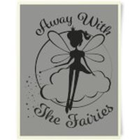 Away With The Fairies Art Print - Fairies Gifts