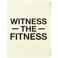 Witness The Fitness Art Print - Fitness Gifts