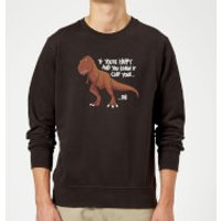 If You're Happy And You Know It Sweatshirt - Black - M - Black