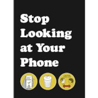 Stop Looking at Your Phone (Hardback) - Phone Gifts